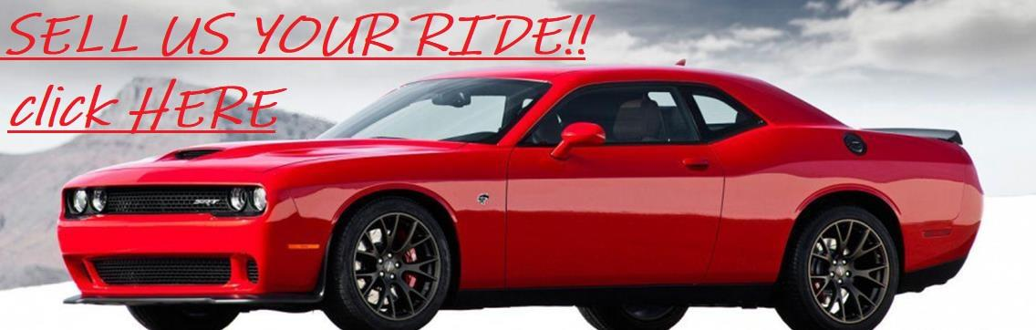 WE NEED CARS, TRUCKS, SUVS, AND MOTORCYCLES $$ CASH $$ PAID TODAY CLICK HERE TO SELL YOUR RIDE