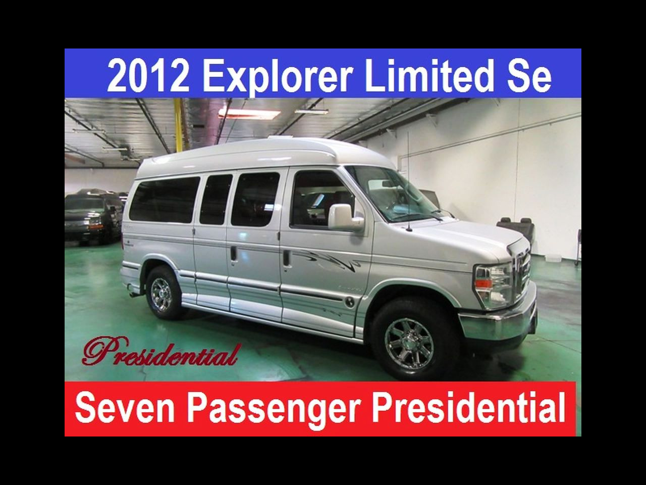 2012 Ford E150 Presidential Explorer Conversion Van