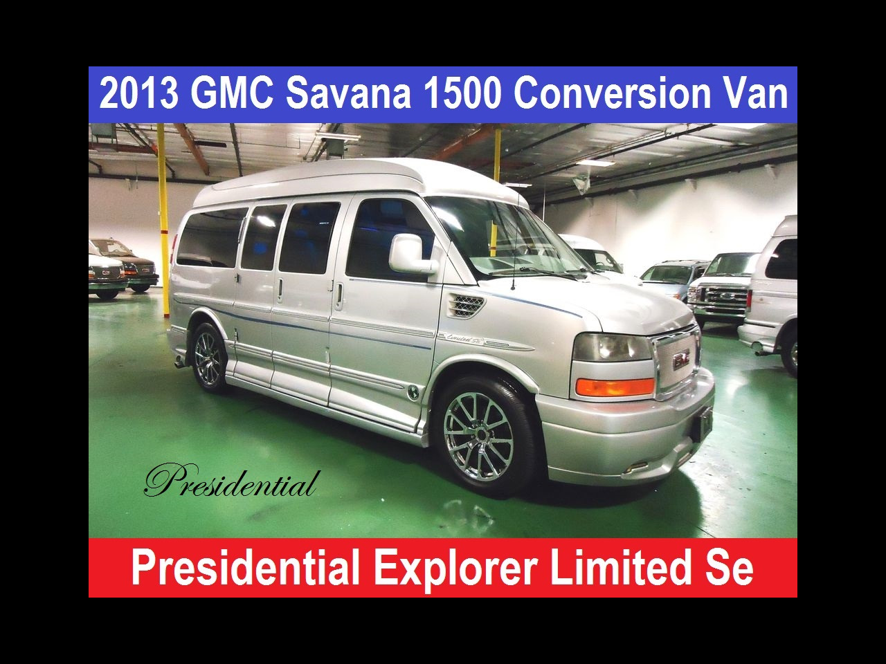 2013 GMC Savana PRESIDENTIAL EXPLORER LIMITED SE
