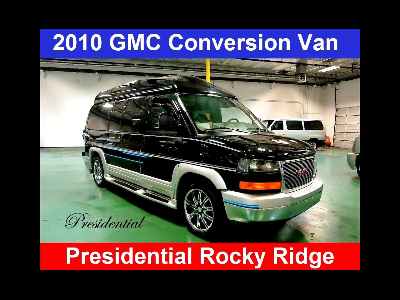 2010 GMC Conversion Van Presidential Rocky Ridge Conversion Van