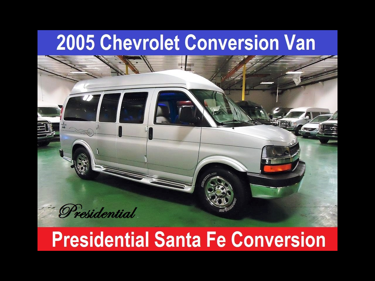 2005 Chevrolet Conversion Van Presidential SantaFe Conversion Van
