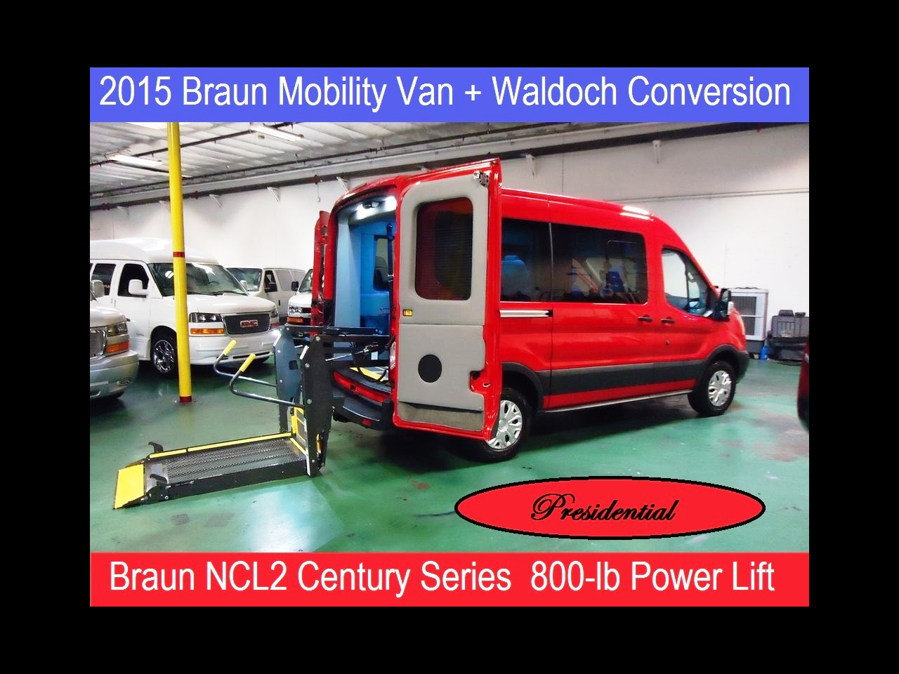 2015 Ford Transit 250 Presidential Woldach Handicap Mobility Conversion