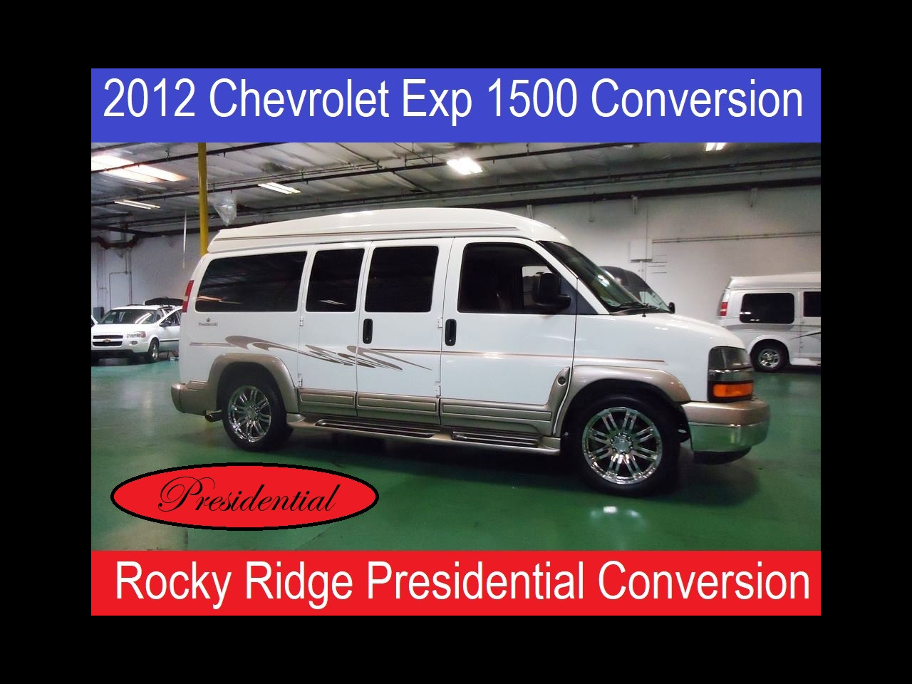2012 Chevrolet Express Passenger Presidential Rocky Ridge Conversion Van