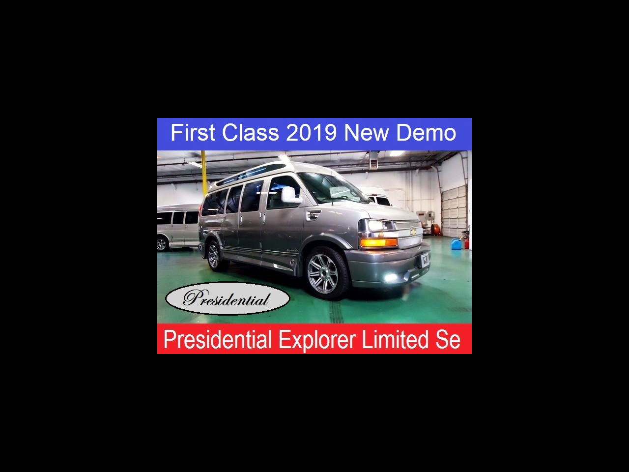 2019 Chevrolet Conversion Van Presidential Explorer Limited Xse Conversion Van