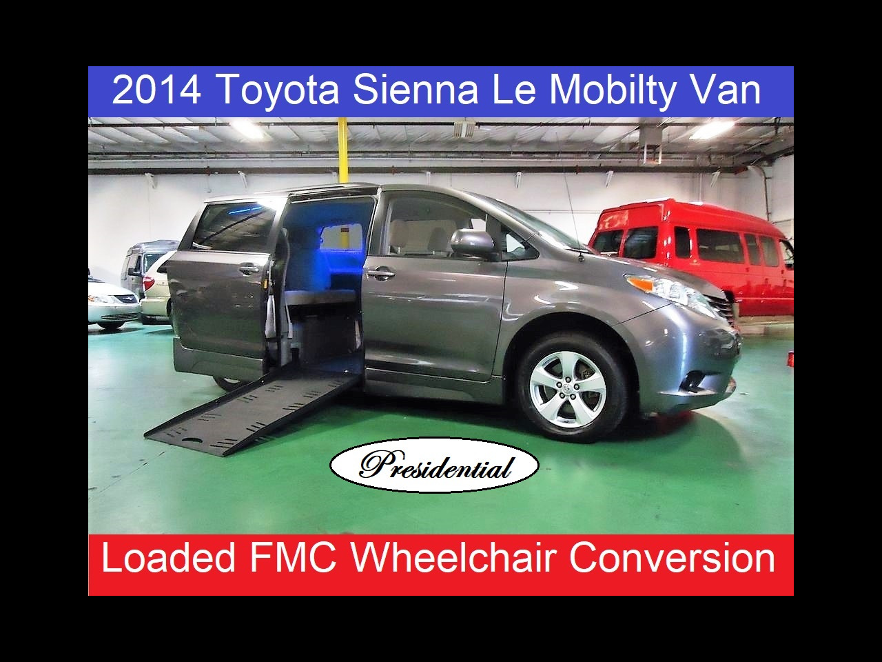 2014 Toyota SIENNA LE/ Presidential Wheelchair Mobility Conversion Van