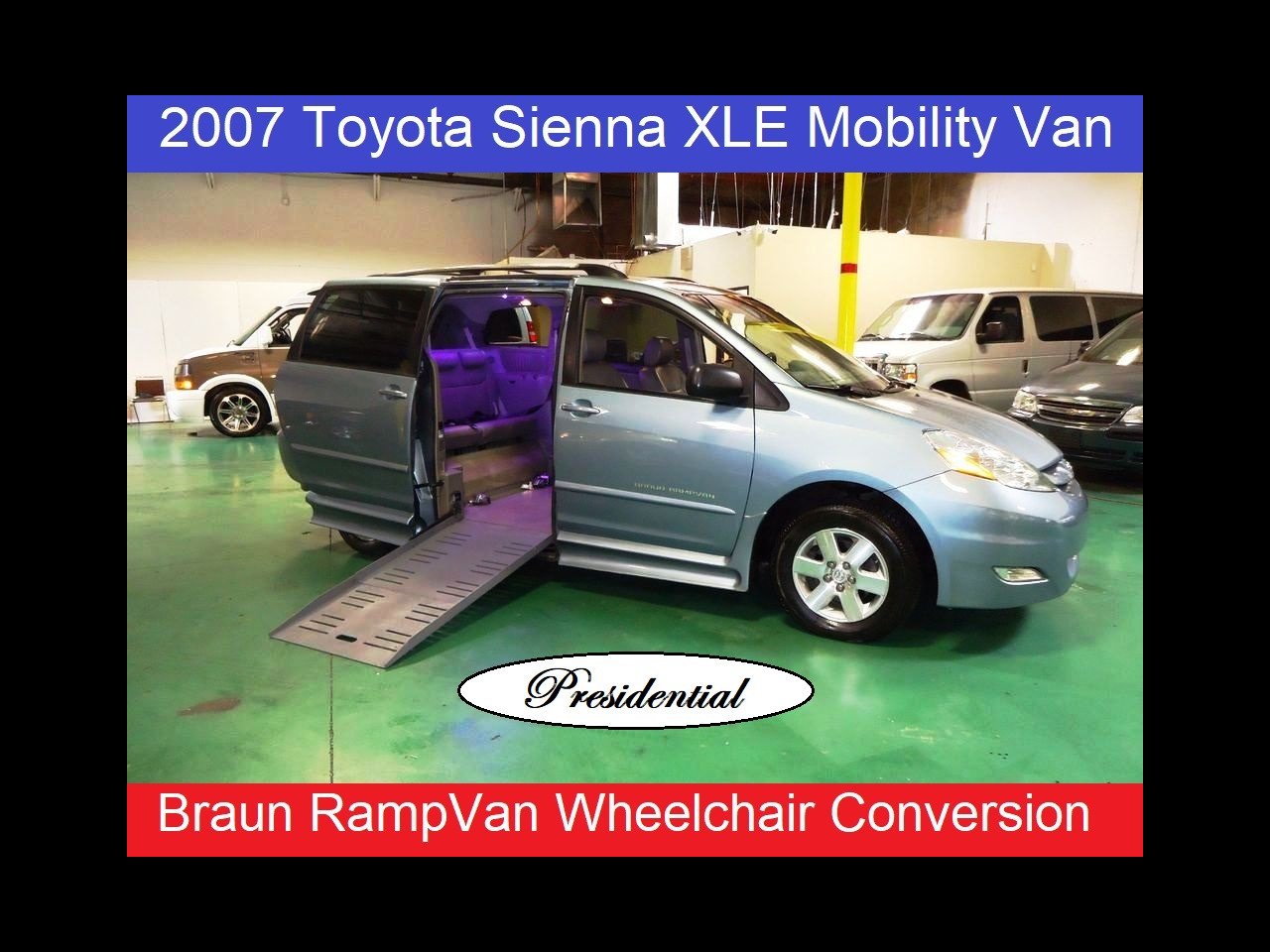 2007 Toyota Sienna Presidential XLE Mobility Handicap Wheelchair Conv