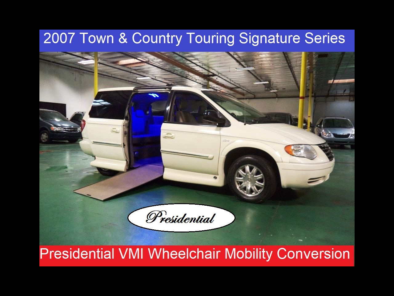 2007 Chrysler Town & Country LWB Presidential Wheelchair Handicap Mobility Conversi