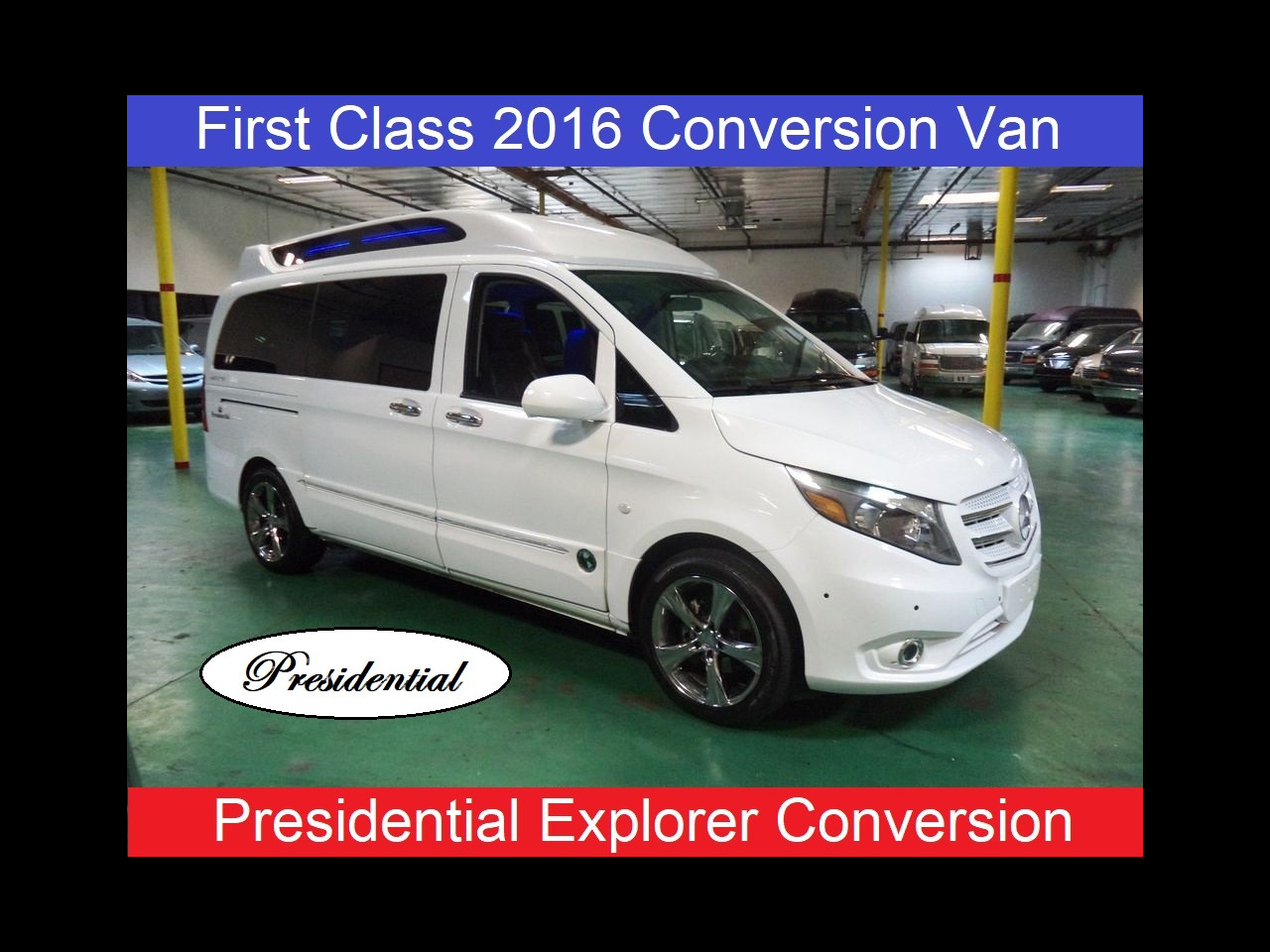 2016 Mercedes-Benz Metris Passenger Van Presidential Explorer Custom High Top Conversion V