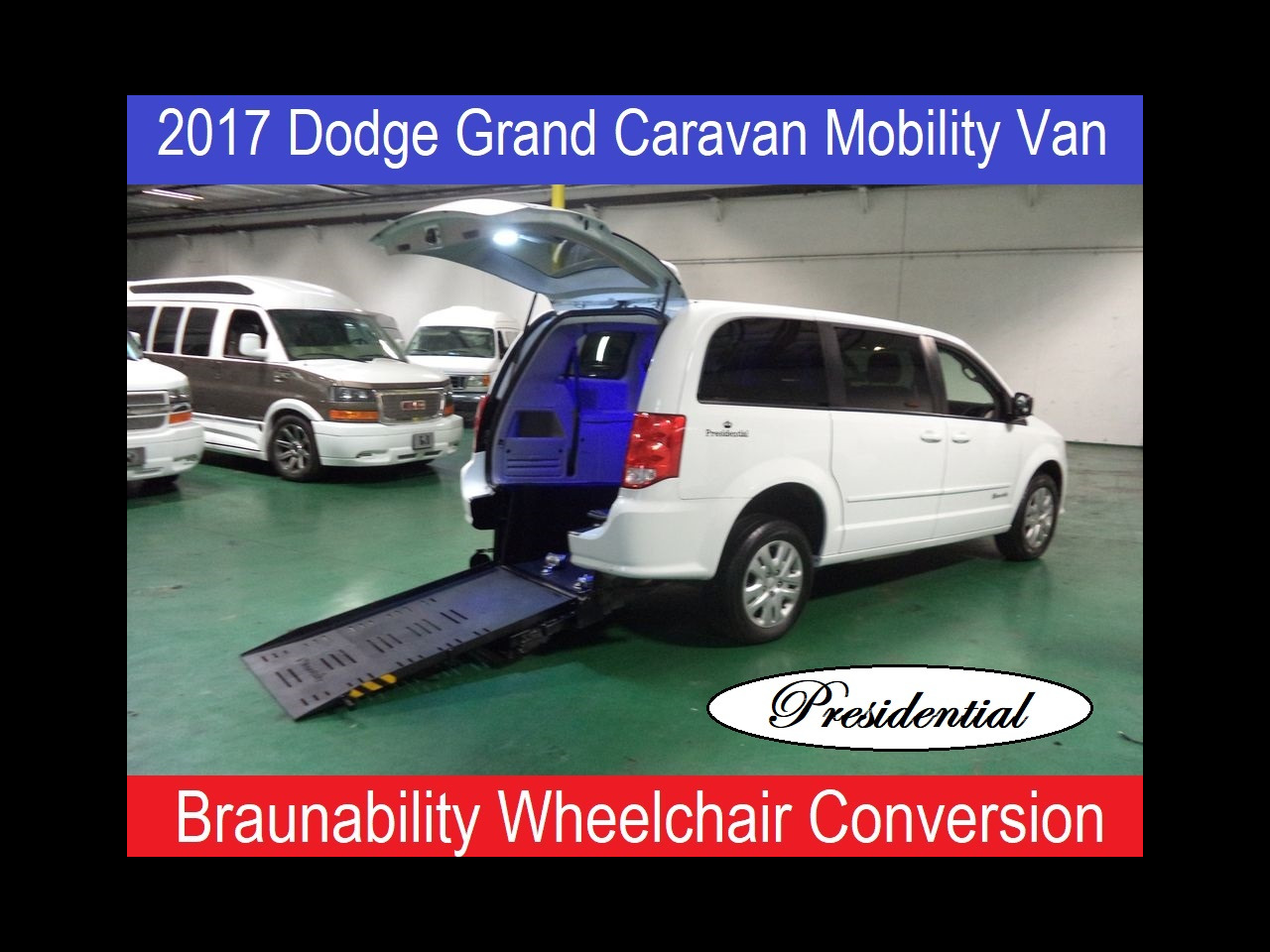 2017 Dodge Grand Caravan Presidential Wheelchair Mobility Conversion Van