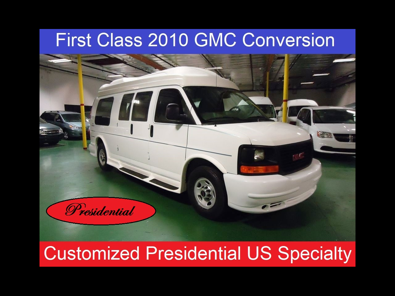 2010 GMC Savana Presidential US Specialty Custom Conversion Van