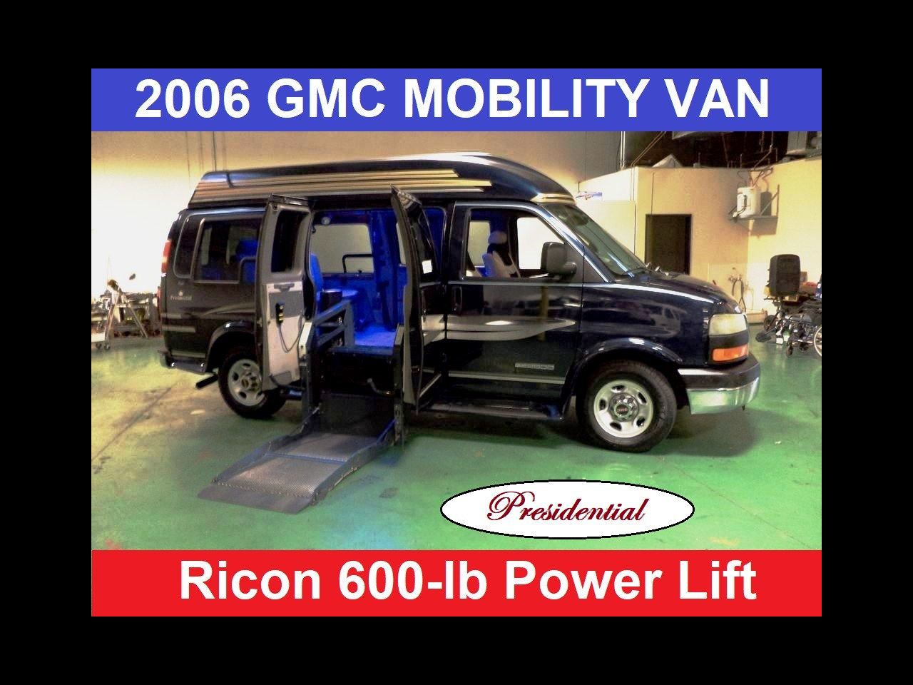 2006 GMC Savana Presidential Wheelchair Handicap Conversion Van