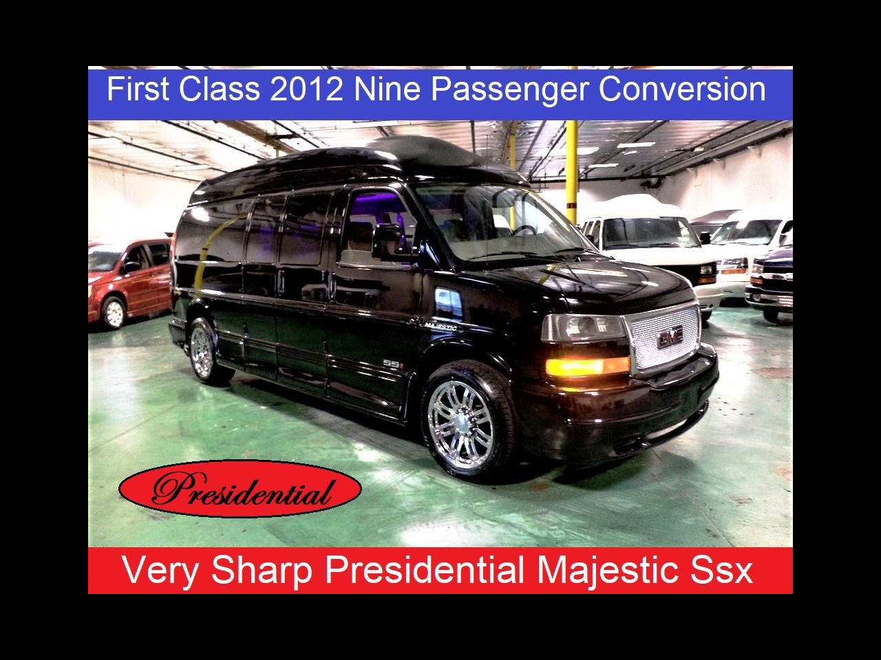 2012 GMC Savana Presidential Majestic Ssx 9 Passenger Conversion V