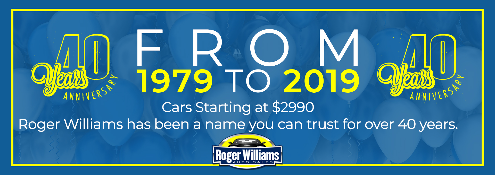 Happy 40th Anniversary to Roger Williams Auto Sales