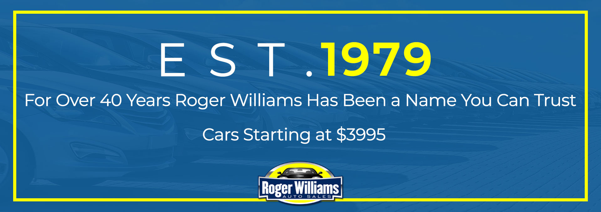 Happy 40th Anniversary to Roger Williams Auto Sales