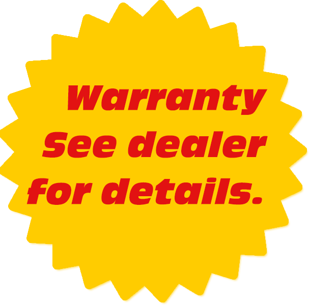 Warranty, See dealer for details