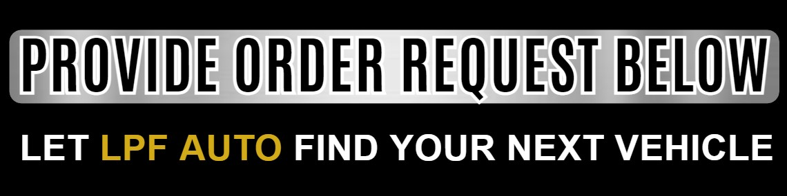 Provide order request below. Let Green Valley find your next vehicle