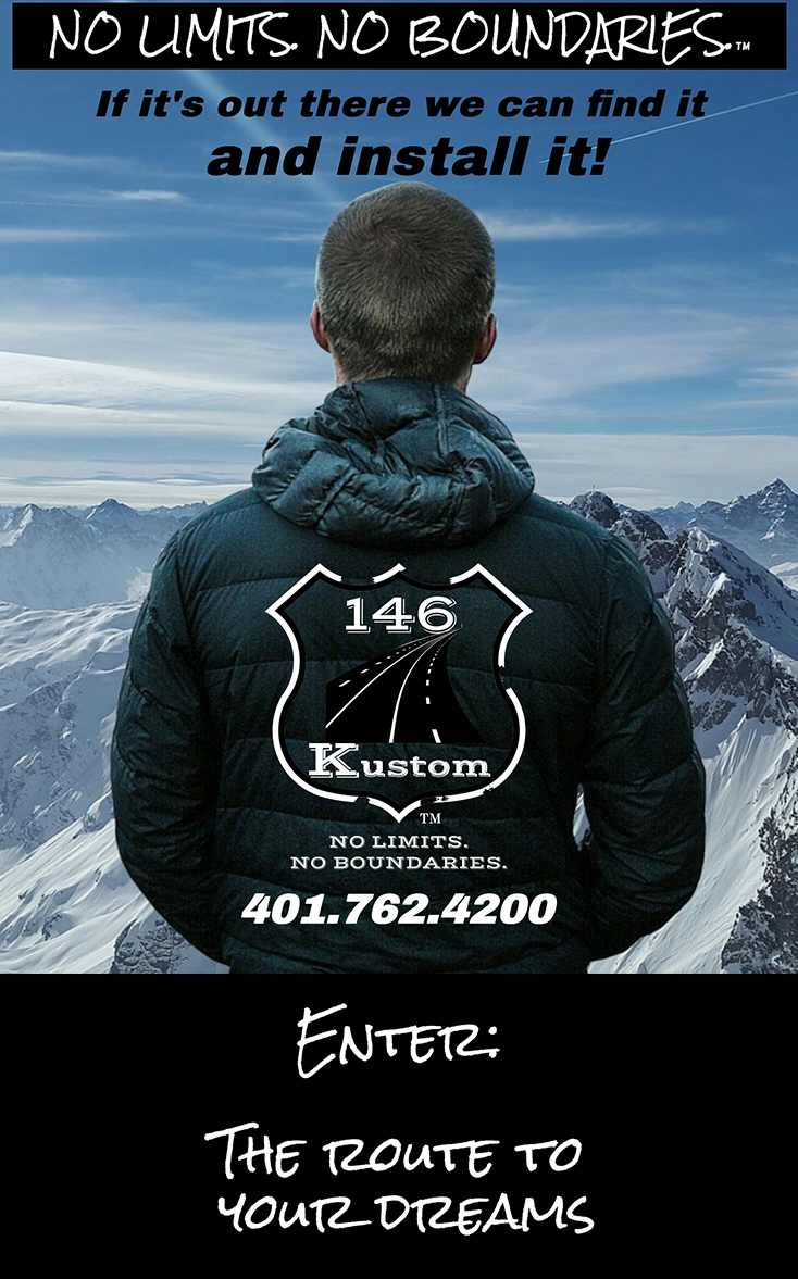 Route 146 Kustom - No Limits No Boundaries if it's out there we can install it.