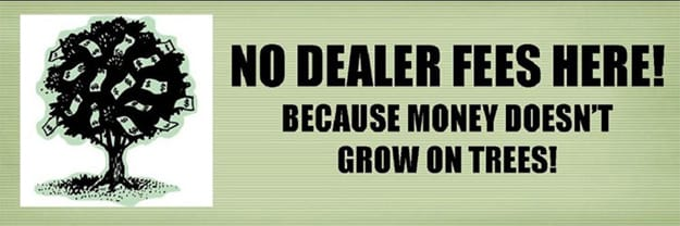 No dealer fees here