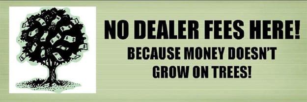 No dealer fees here
